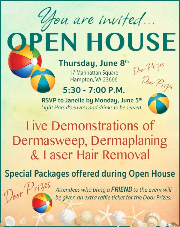 Open House with Live Demonstrations of Dermasweep Dermaplaning and Laser Hair Removal
