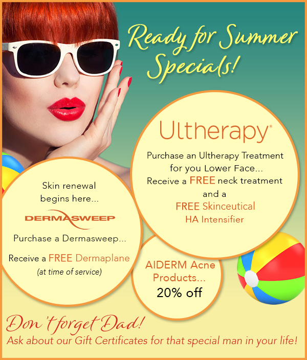 Ready for Summer Specials | Ultherapy, Dermasweep, and more
